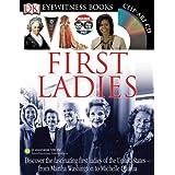 First Ladies (Eyewitness Books)