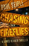 Chasing Fireflies (A James Beamer Thriller Book 1)