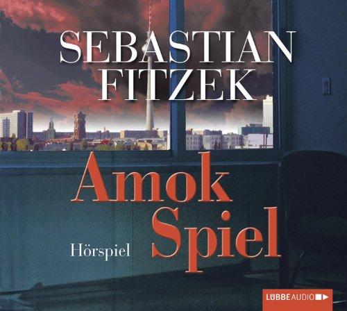 Sebastian Fitzek - Amokspiel (Lübbe Audio)