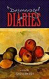 Degenerate Diaries