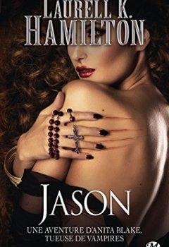 Laurell K. Hamilton - Anita Blake, Tome 23: Jason