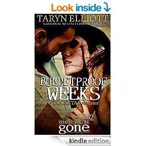 Bulletproof Weeks (Rockstar Romance) (When You're Gone Book 2)