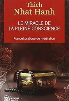 Livres Couvertures de Le Miracle De La Pleine Conscience   Manuel Pratique De Méditation