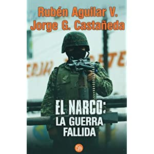 El narco: La guerra fallida /The Drug Lord: A Flawed War (Ensayo (Punto de Lectura)) (Spanish Edition)