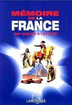 Télécharger Mémoire De La France, Des Origines à L'an 2000 PDF En Ligne Gratuitement