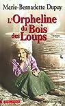 L'Orpheline du Bois des loups, tome 1 : L'Orpheline du Bois des loups