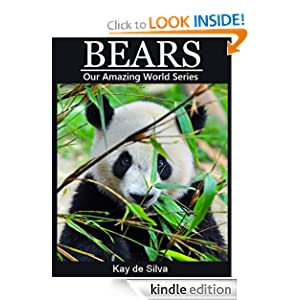 Bears: Amazing Photos & Fun Facts on Animals in Nature (Our Amazing World Series)