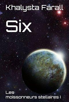 Livres Couvertures de Six (Les moissonneurs stellaires t. 1)