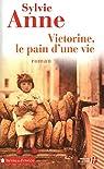 Victorine, le pain d'une vie