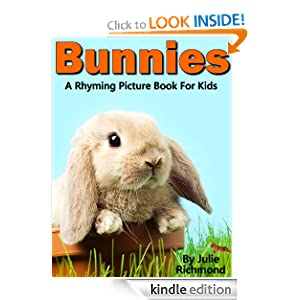 Bunnies - A Rhyming Children's Picture Book ( Fun Ebooks For Kids ) (Fun Picture Books For Children)