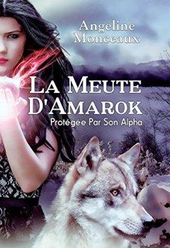 Livres Couvertures de La Meute d'Amarok: Protégée Par Son Alpha