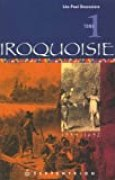 Iroquoise (1534-1652), tome 1