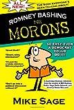 Romney Bashing For Morons
