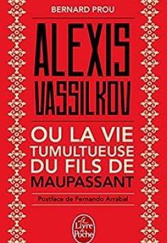 Livres Couvertures de Alexis Vassilkov Ou La Vie Tumultueuse Du Fils De Maupassant