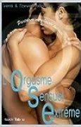 OSE (Orgasme Sensuel Extrême) : Partager un plaisir intense