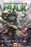 Indestructible Hulk Volume 1: Agent of S.H.I.E.L.D. (Marvel Now) (Incredible Hulk)