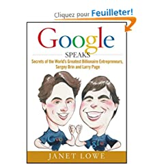 Google Speaks: Secrets of the Worlds Greatest Billionaire Entrepreneurs, Sergey Brin and Larry Page