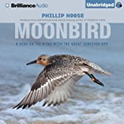 Moonbird: A Year on the Wind with the Great Survivor B95 | [Phillip Hoose]