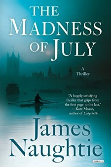 The Madness of July: A Thriller by James Naughtie| wearewordnerds.com