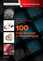 100 Case Reviews in Neurosurgery, 1e