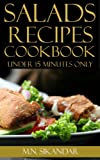 Salad Recipes Under 15 Minutes: Top 40 Quick & Easy Salad Recipes That Everyone Will Love