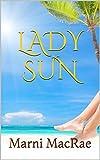 Lady Sun: Marni MacRae