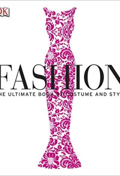 Livres Couvertures de Fashion: The Ultimate Book of Costume and Style