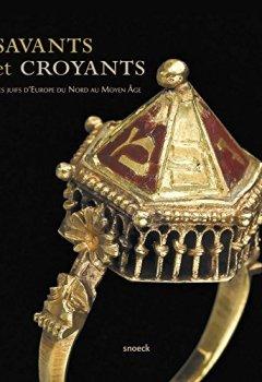 Livres Couvertures de Savants et croyants : Les juifs d'Europe du Nord au Moyen Age