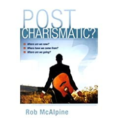 Post-charismatic?: Where are We Now? Where Have We Come From? Where are We Going?