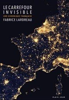 Le Carrefour Invisible   Une Chronique Française