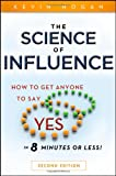"The Science of Influence: How to Get Anyone to Say ""Yes"" in 8 Minutes or Less!"