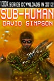 Sub-Human (Book 1) (Post-Human Series)