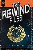 The Rewind Files: A Novel