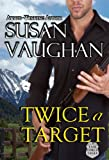 Twice A Target (Task Force Eagle Book 3)