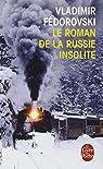 Le roman de la Russie insolite : Du Transsibérien à la Volga
