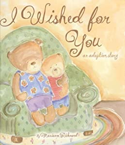 "Cover of ""I Wished for You: an Adoption S..."