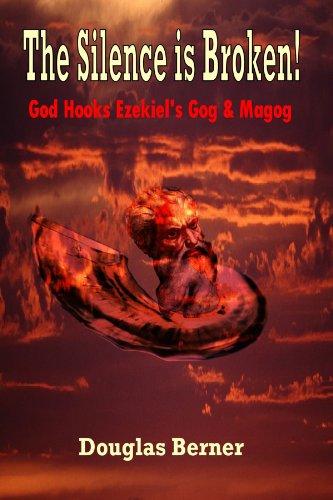 The Silence Is Broken! God Hooks Ezekiel's Gog & Magog