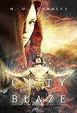 City of Blaze (The Fireblade Array Book 1)