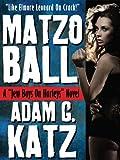 "Matzo Ball (A ""Jew Boys On Harleys"" Novel)"