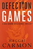 Defection Games (Dan Gordon Intelligence Thrillers)