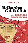 Milanka Garcia : Les Sages de Sapientes