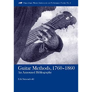 Guitar Methods, 1760-1860: An Annotated Bibliography (Organologia: Instruments and Performance Practice) (Organologia: Musical Instruments and Performance Practice)