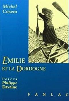 Livres Couvertures de Emilie Et La Dordogne