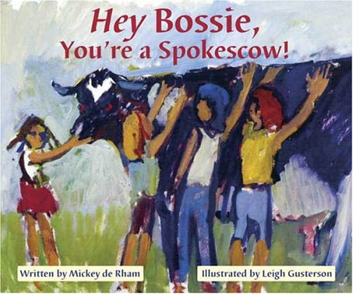 Hey Bossie, You're a Spokescow!