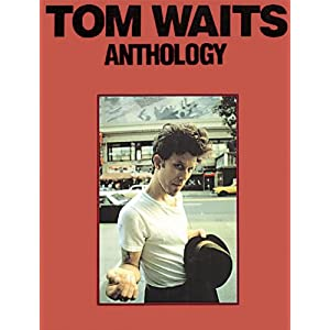 Book:  Tom Waits - Anthology by Tom Waits