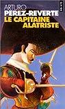 Les aventures du capitaine Alatriste, tome 1 : Le capitaine Alatriste