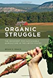 Organic Struggle: The Movement for Sustainable Agriculture in the United States (Food, Health, and the Environment)