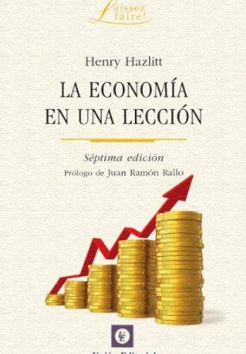 La economía en una lección de Henry Hazlitt