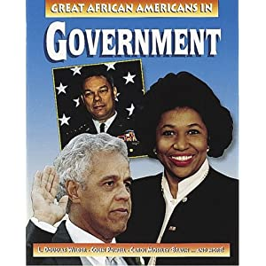 Great African Americans in Government (Outstanding African Americans)