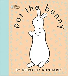 """Cover of """"Pat the Bunny (Touch and Feel B..."""
